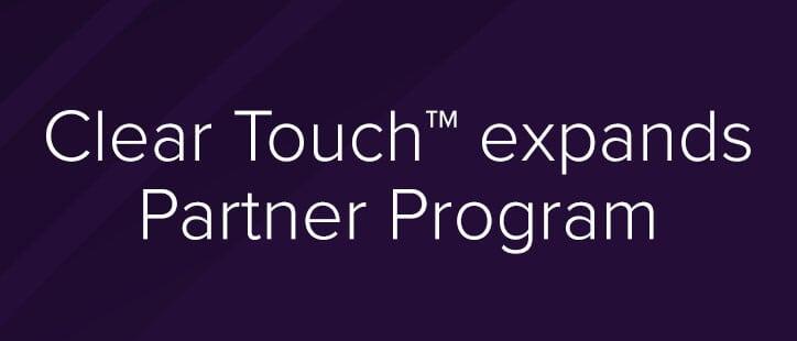 Clear Touch expands Partner Program